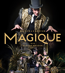 Wyndham Garden Niagara Falls Fallsview - Fallsview Hotel - Upcoming Events - Magique   STARRING KEVIN & CARUSO FEAT. MADAME HOUDINI